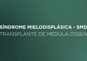Síndrome Mielodisplásica - SMD